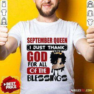 September Queen I Just Thank God Shirt