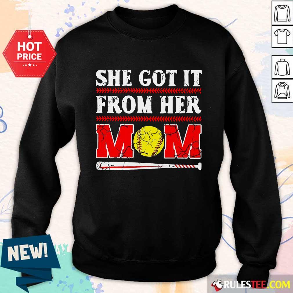 She Got It From Her Mom Baseball Sweater