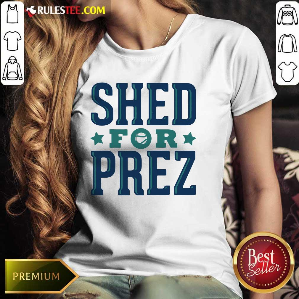 Shed For Prez Ladies Tee