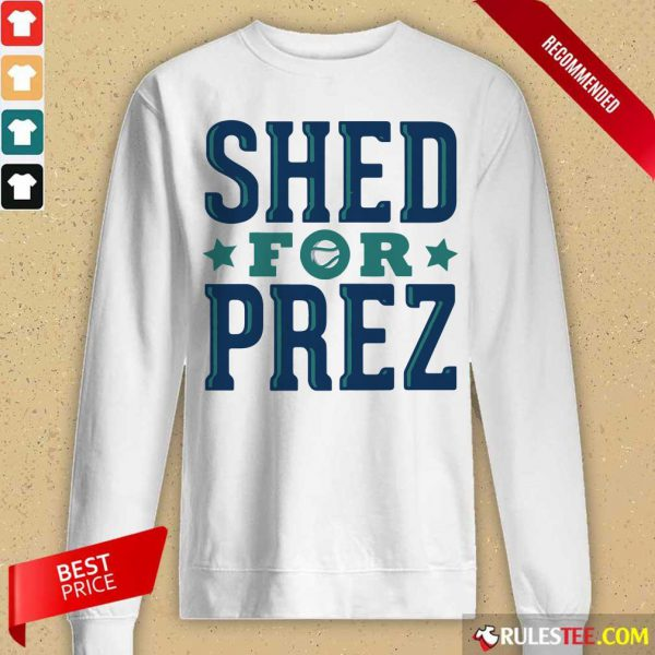 Shed For Prez Long-Sleeved