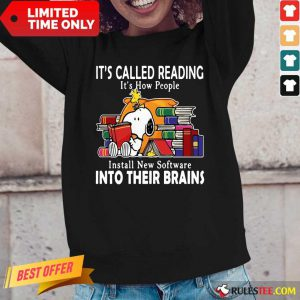 Snoopy It's Called Reading It's How People Install New Software Into Their Brains Long-Sleeved