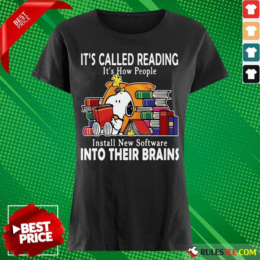 Snoopy It's Called Reading It's How People Install New Software Into Their Brains Ladies Tee