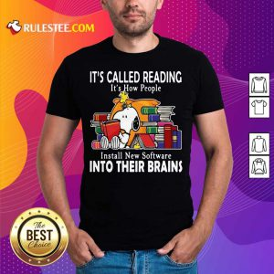 Snoopy It's Called Reading It's How People Install New Software Into Their Brains Shirt