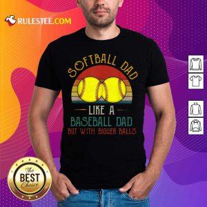 Softball Dad Like A Baseball Dad Vintage Shirt