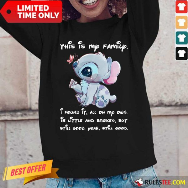 Stitch This Is My Family I Found It All On My Own Is Little And Broken Still Good Long-Sleeved