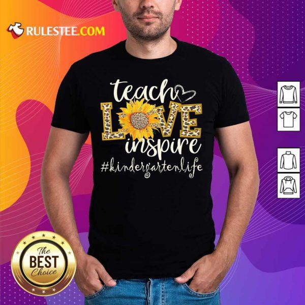 Teach Love Inspire Cute Sunflower Leopard Kindergarten Life Shirt