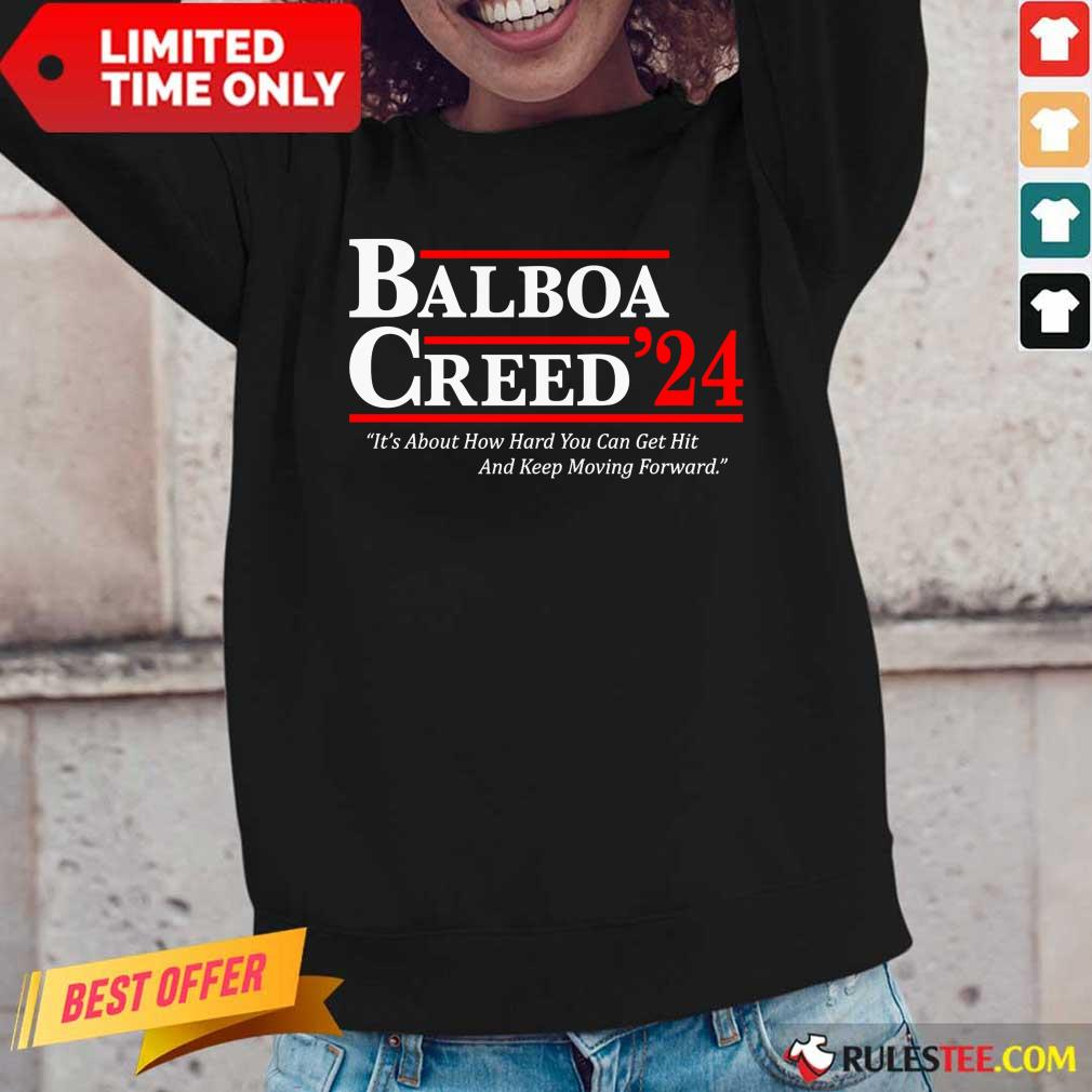 The Balboa Creed 2024 It's About How Hard You Can Get Hit And Keep Moving Forward Long-Sleeved