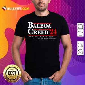 The Balboa Creed 2024 It's About How Hard You Can Get Hit And Keep Moving Forward Shirt