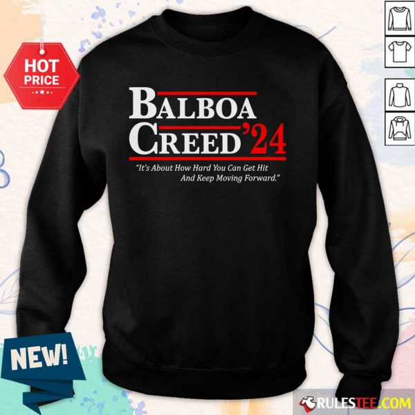 The Balboa Creed 2024 It's About How Hard You Can Get Hit And Keep Moving Forward Sweater