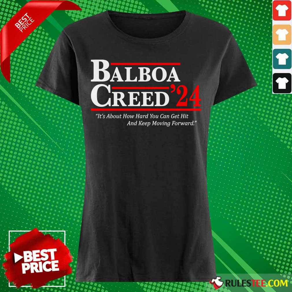 The Balboa Creed 2024 It's About How Hard You Can Get Hit And Keep Moving Forward Ladies Tee