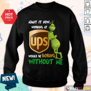 The Grinch Ups Boring Without Me Sweater