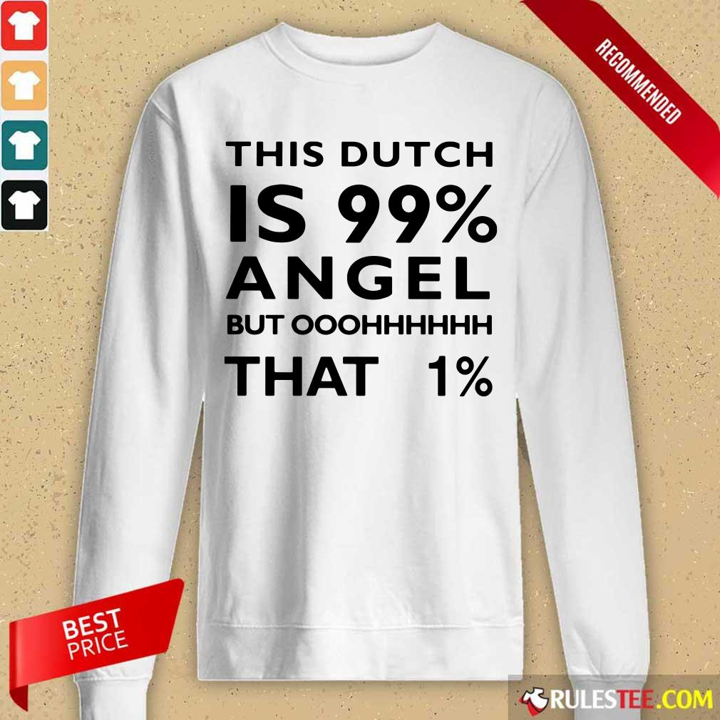 This Dutch Is 99 Percent Angel Long-Sleeved