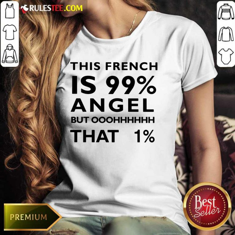 This French Is 99 Percent Angel Ladies Tee