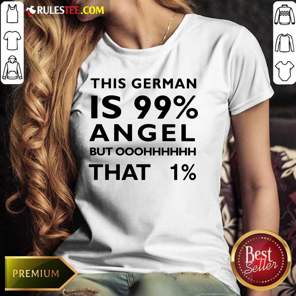 This German Is 99 Percent Angel Ladies Tee