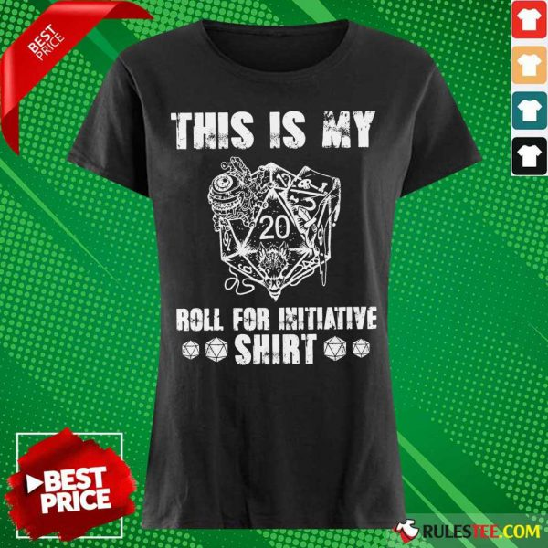 This Is My Roll For Initiative Ladies Tee