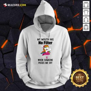 Unicorn Dance My Mouth Has No Filter When Someone Pisses Me Off Hoodie