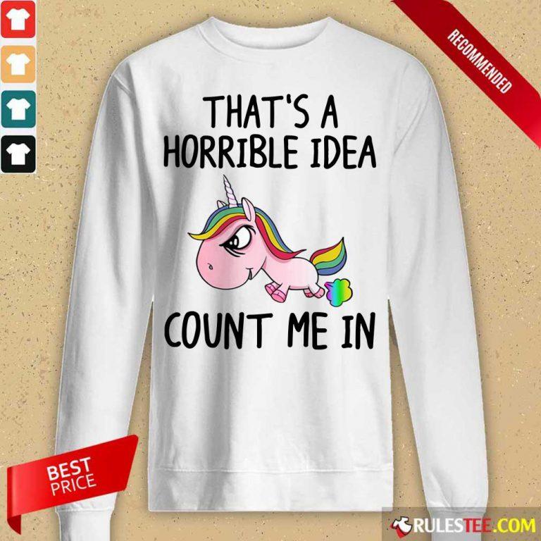 Unicorns That's A Horrible Idea Long-Sleeved