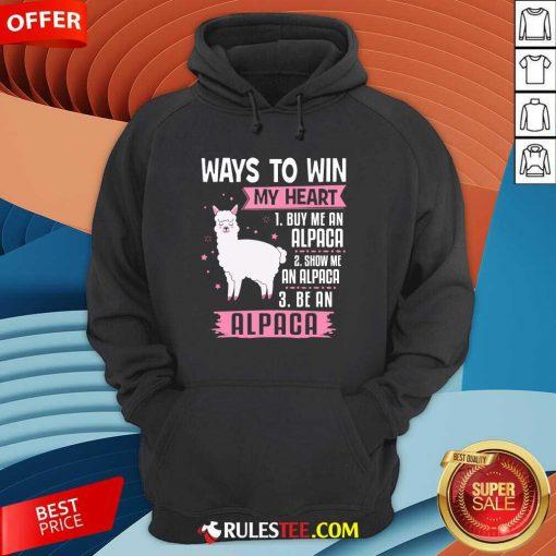 Ways To Win My Heart Alpaca Hoodie