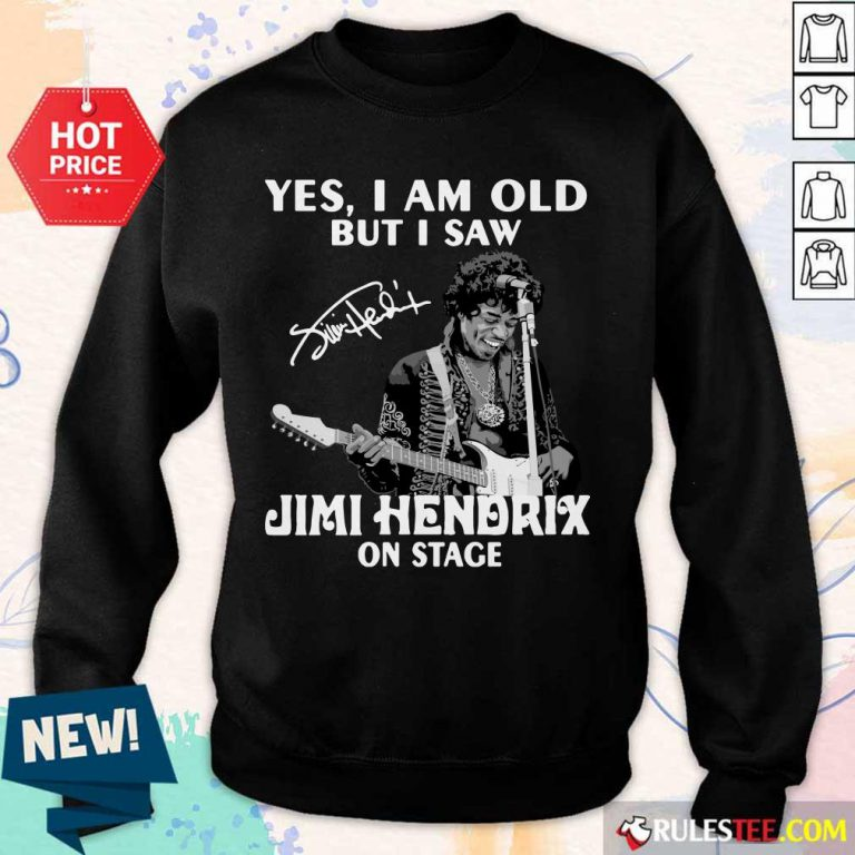Yes I Am Old But I Saw Jimi Hendrix On Stage Signature Sweater