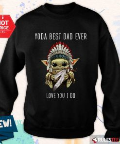 Yoda Best Dad Ever Love You Sweater