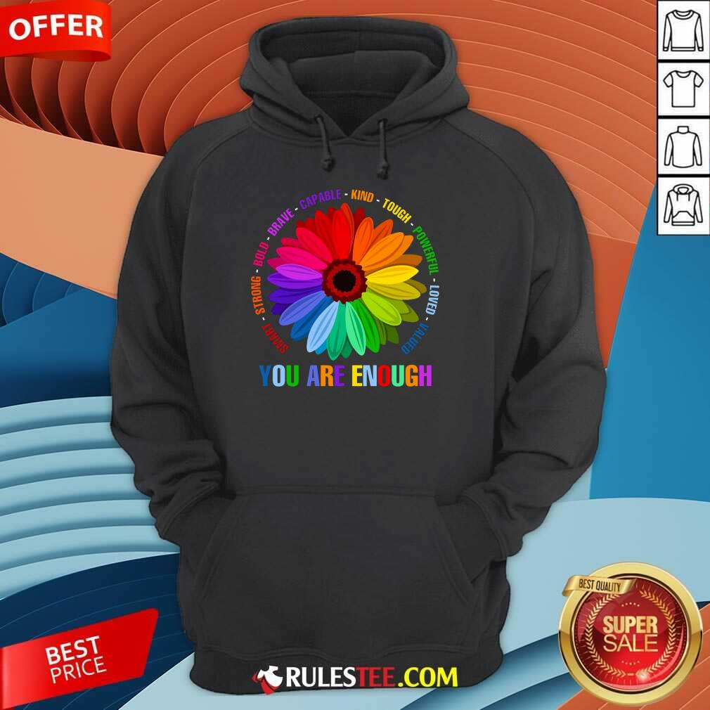 You Are Enough Flower LGBT Hoodie