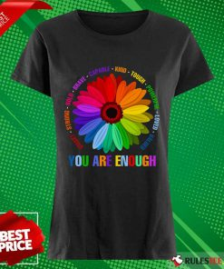 You Are Enough Flower LGBT Ladies Tee