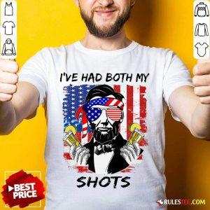 Abraham Lincoln I've Had Both My Shots American Flag 4th Of July Shirt