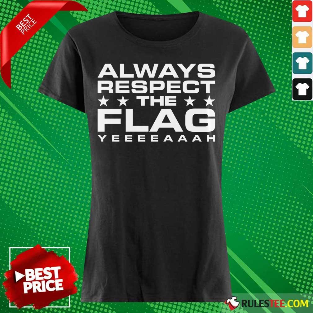 Always Respect The Flag Ladies Tee