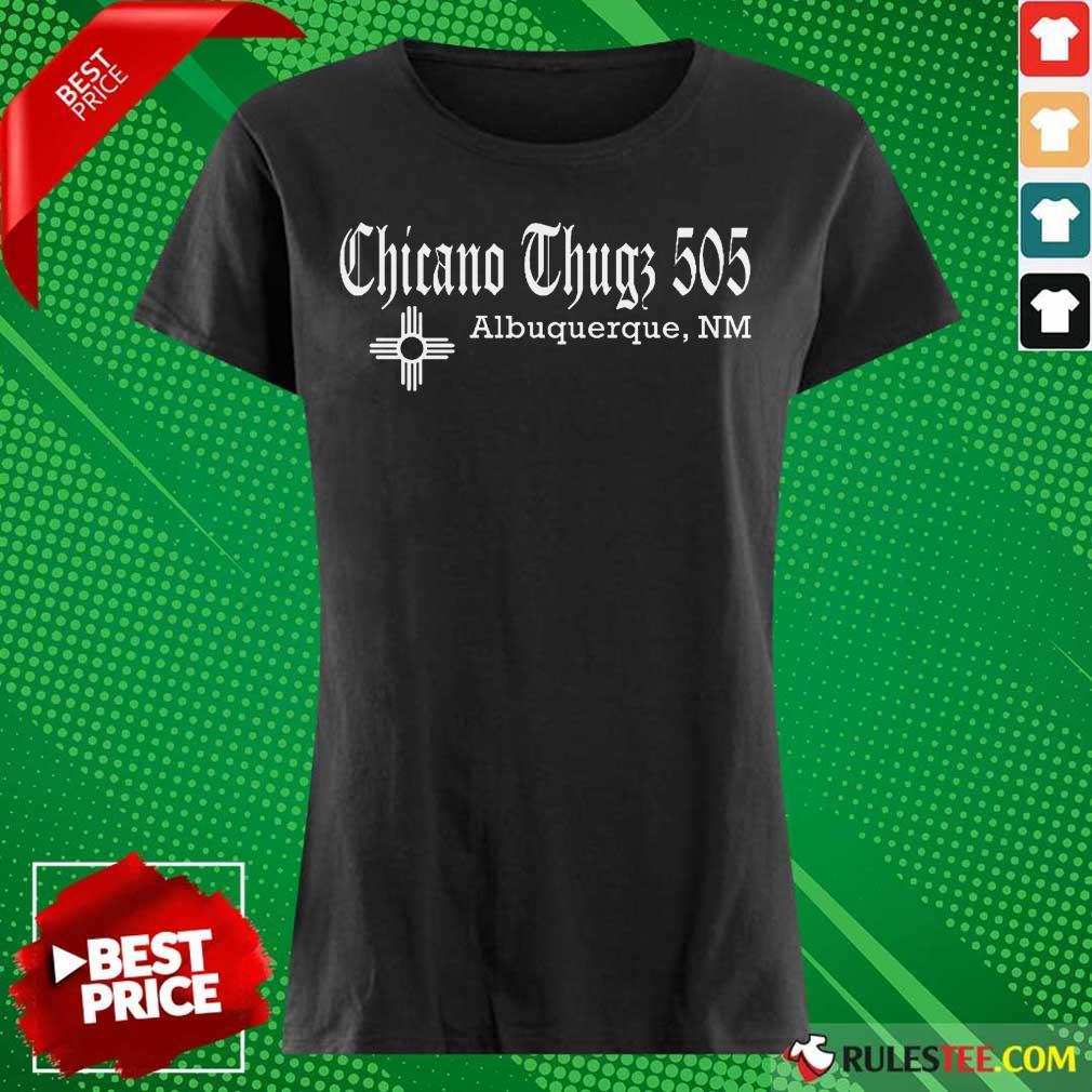 Chicano Thugs 505 Albuquerque NM Ladies Tee