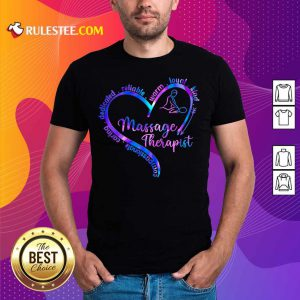 Compassionate Caring Dedicated Reliable Warm Loyal Kind Massage Therapist Shirt