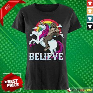 Cute Bigfoot Riding Unicorn Believe Ladies Tee