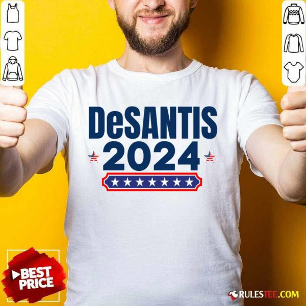 Desantis 2024 Stars And Stripes Red White And Blue Shirt