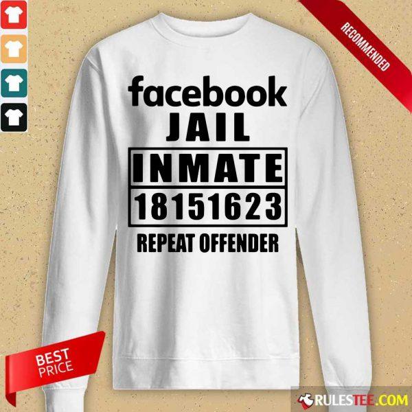 Facebook Jail Inmate 18151623 Repeat Offender Long-Sleeved