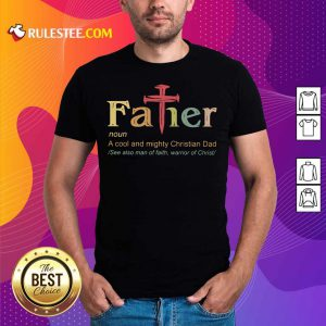 Father Noun A Cool And Mighty Christian Dad Shirt