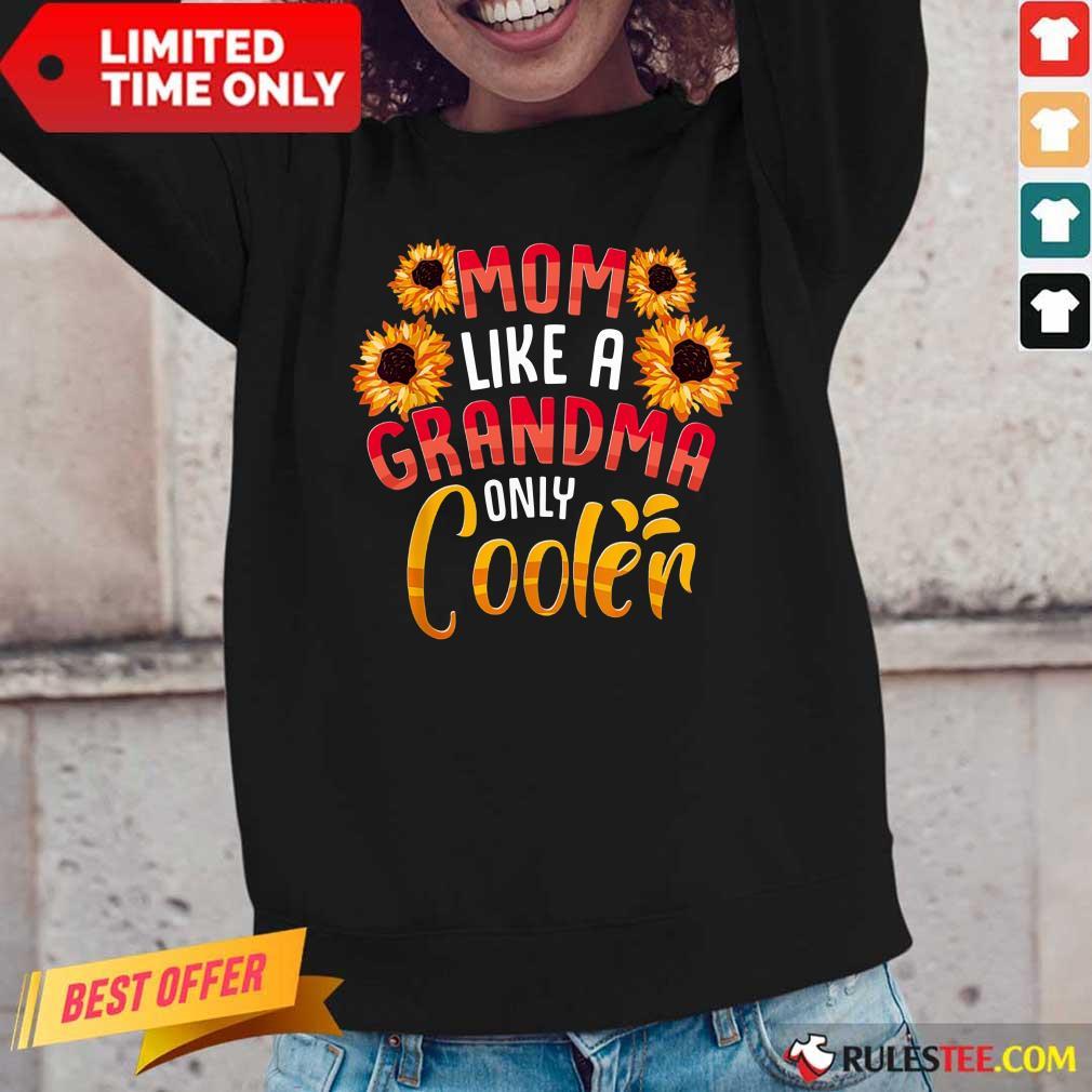 Flower Mom Like A Grandma Only Cooler Long-Sleeved