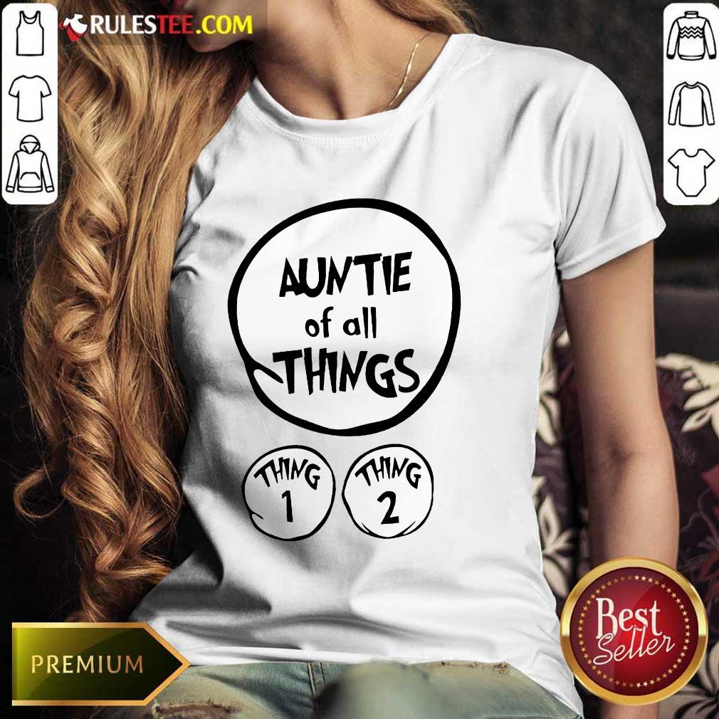 Hot Auntie Of All Things Ladies Tee