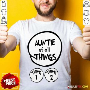 Hot Auntie Of All Things Shirt