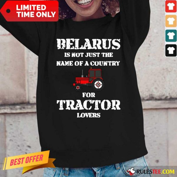 Hot Belarus Is Not Just The Name Of A Country For Tractor Lovers Long-Sleeved