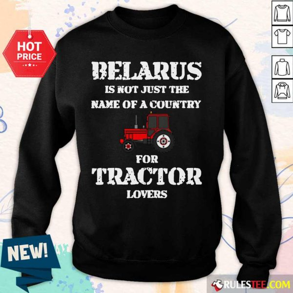 Hot Belarus Is Not Just The Name Of A Country For Tractor Lovers Sweater