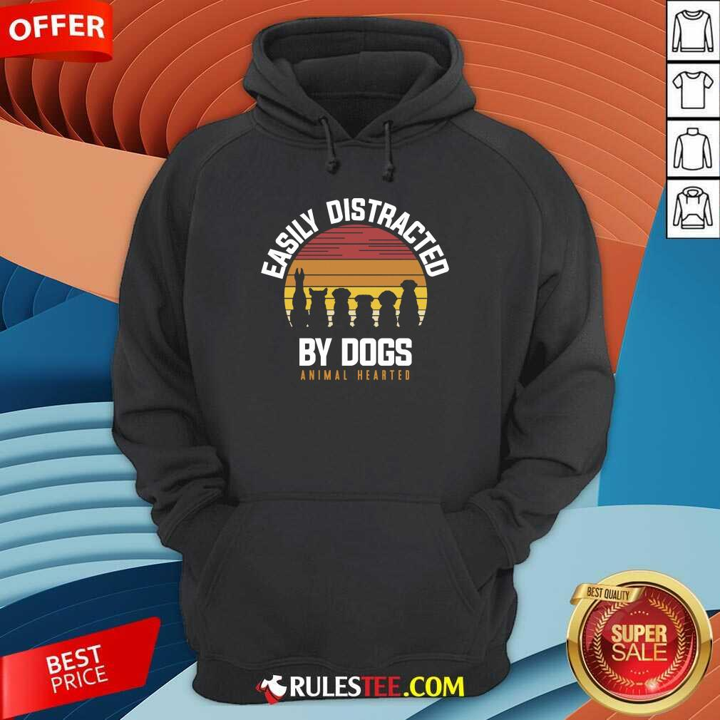 Hot Easily Distracted By Dogs Animal Hearted Vintage Hoodie