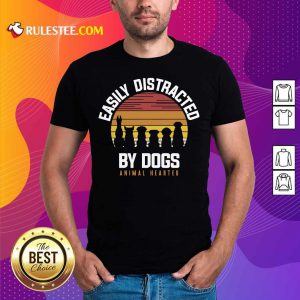 Hot Easily Distracted By Dogs Animal Hearted Vintage Shirt