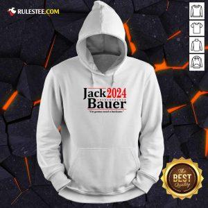 Jack Bauer 2024 I'm Gonna Need A Hacksaw Hoodie