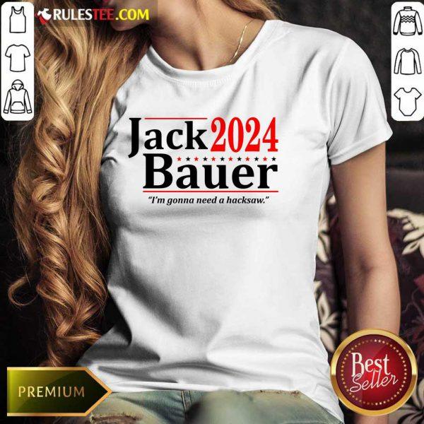 Jack Bauer 2024 I'm Gonna Need A Hacksaw Ladies Tee