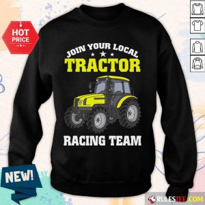 Join Your Local Tractor Racing Team Sweater