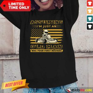 Karting Assuming I'm Just An Old Man Was Your First Mistake American Flag Long-Sleeved