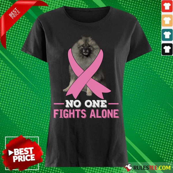 Keeshond No One Fights Alone Breast Cancer Awareness Ladies Tee