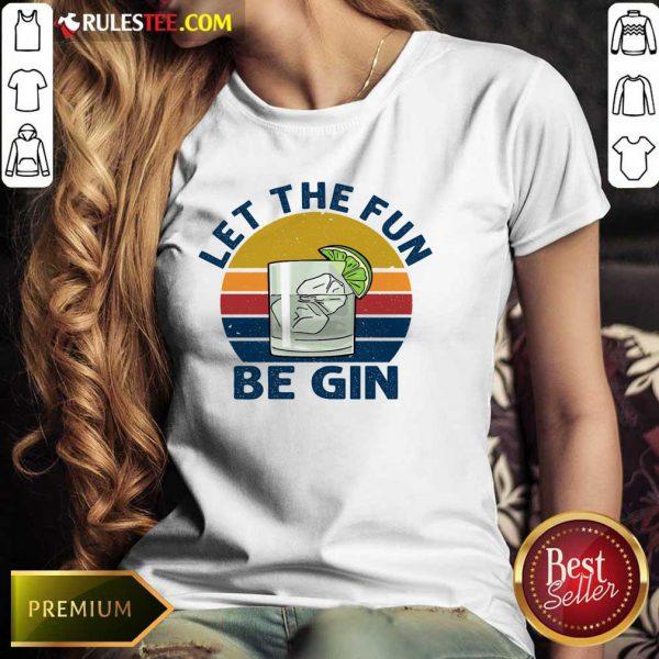 Let The Fun Be Gin Vintage Ladies Tee