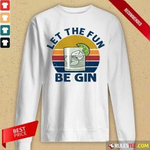 Let The Fun Be Gin Vintage Long-Sleeved