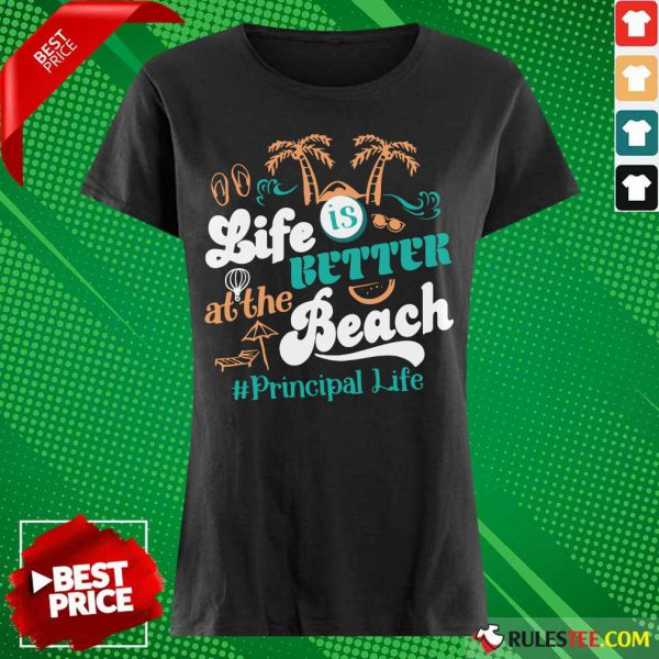 Life Is Better At The Beach Principal Teacher Ladies Tee