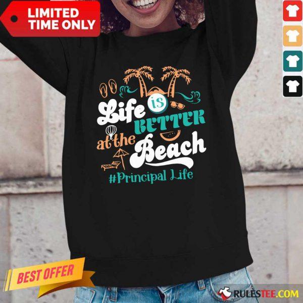 Life Is Better At The Beach Principal Teacher Long-Sleeved